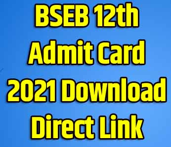 BSEB 12th Admit Card 2021 Download Direct Link