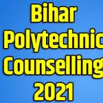Bihar Polytechnic Counselling Date 2021